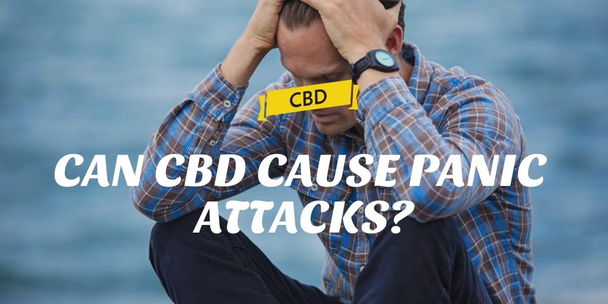 CAN CBD CAUSE PANIC ATTACKS?