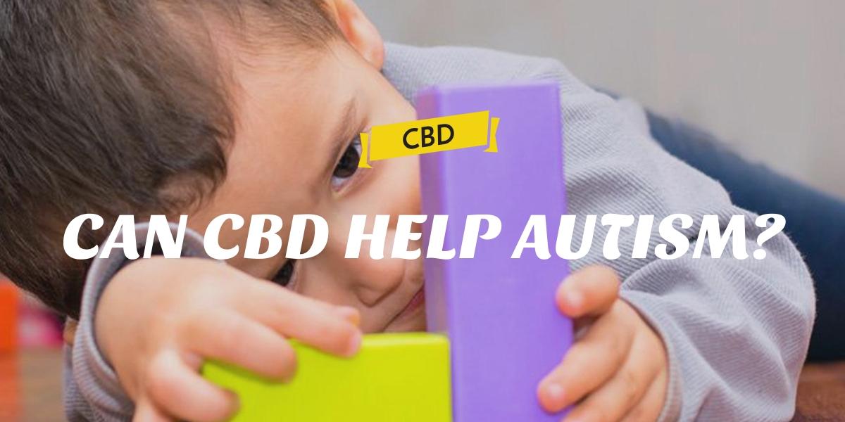 CAN CBD HELP AUTISM?