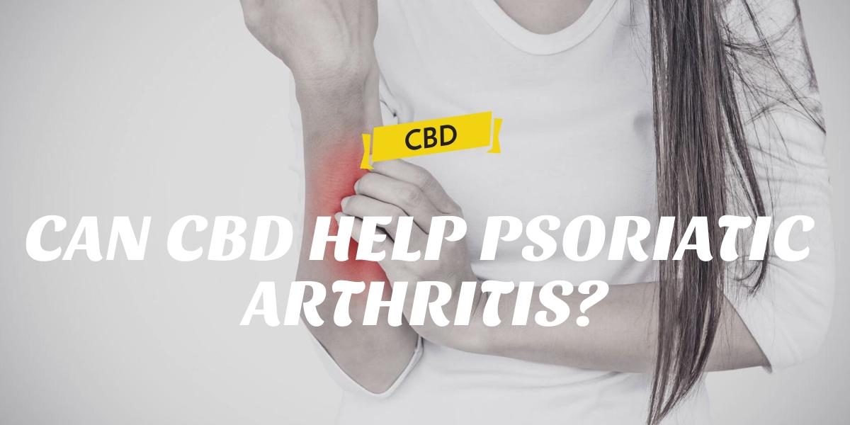 CAN CBD HELP PSORIATIC ARTHRITIS-