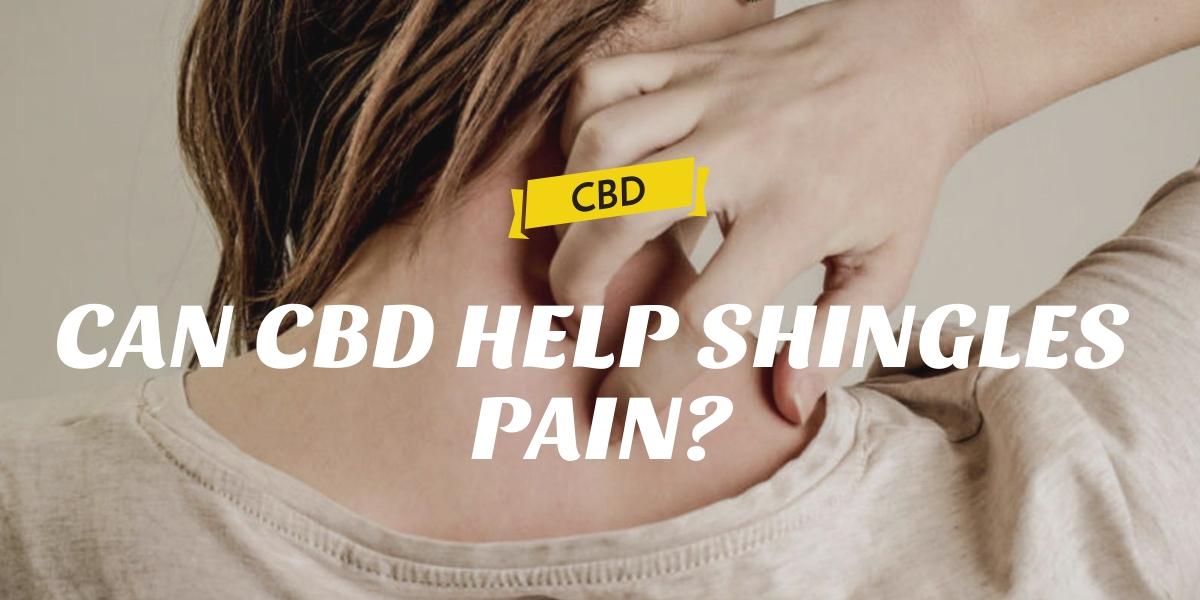 CAN CBD HELP SHINGLES PAIN?
