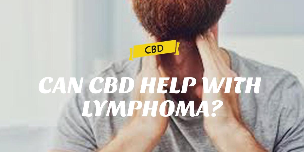 CAN CBD HELP WITH LYMPHOMA?