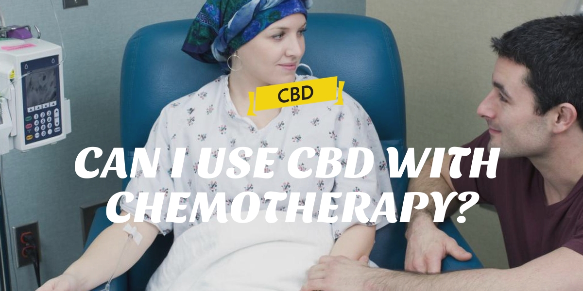 CAN I USE CBD WITH CHEMOTHERAPY