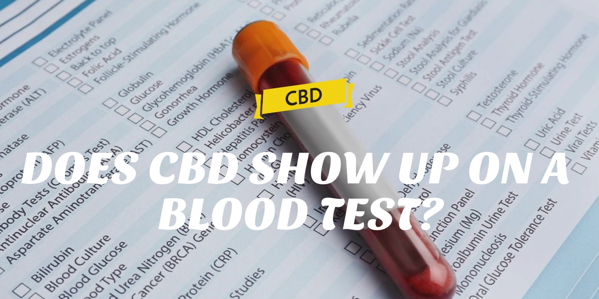 DOES CBD SHOW UP ON A BLOOD TEST?