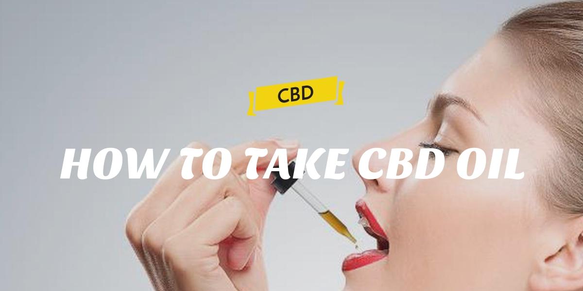 HOW TO TAKE CBD OIL