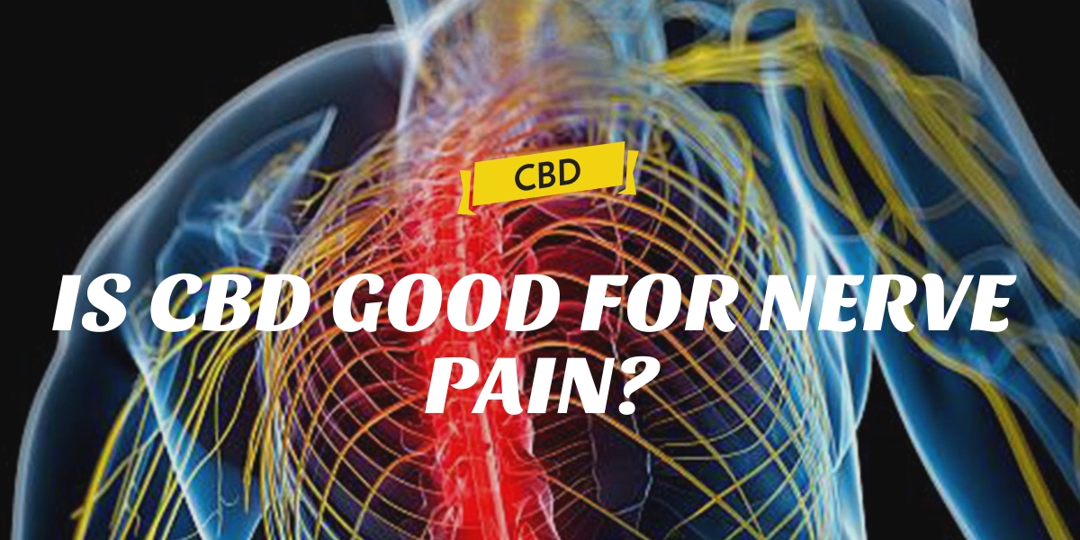 IS CBD GOOD FOR NERVE PAIN?