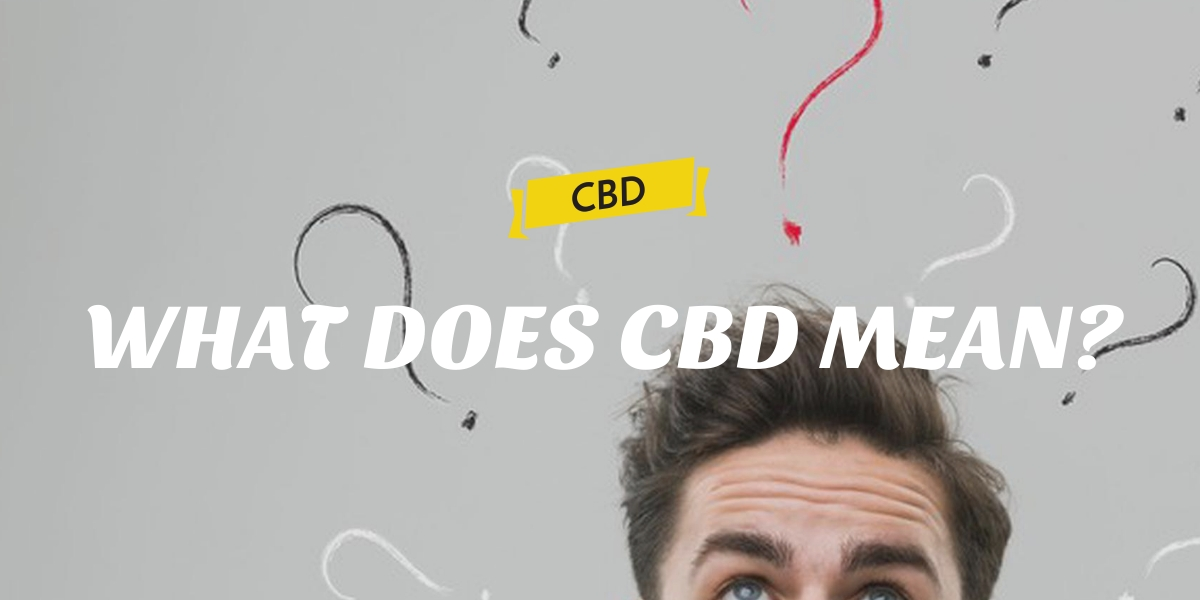 WHAT DOES CBD MEAN?