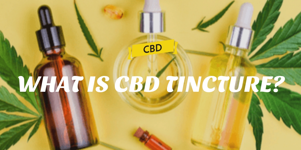 WHAT IS CBD TINCTURE?